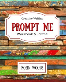 Prompt Me by Robin Woods Front Cover