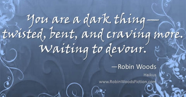 Poetry Dark Thing Haiku by Robin Woods