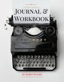 Fiction Writing Workbook & Journal by Robin Woods