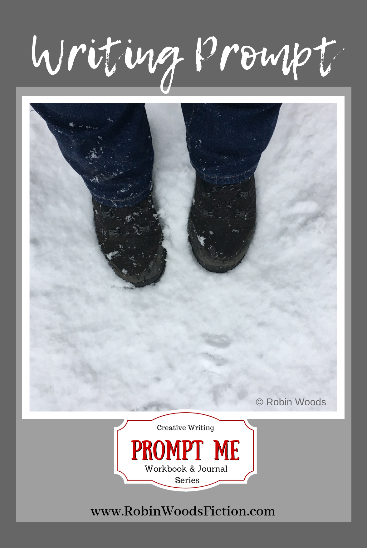 Feet on snow. Photo Writing Prompts by Robin Woods.